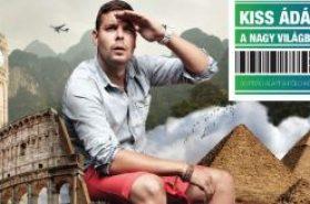 Kiss Ádám a nagyvilágban: 80 perc alatt a Föld körül